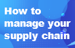 How to manage supply chain during epidemic?