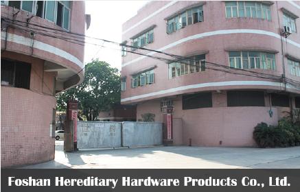 Foshan Hereditary Hardware Products Co., Ltd